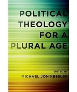 130528kesslerpoliticaltheologypluralage