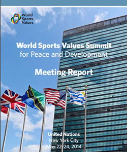 World Sports Values Summit for Peace and Development: 2014 Meeting Report