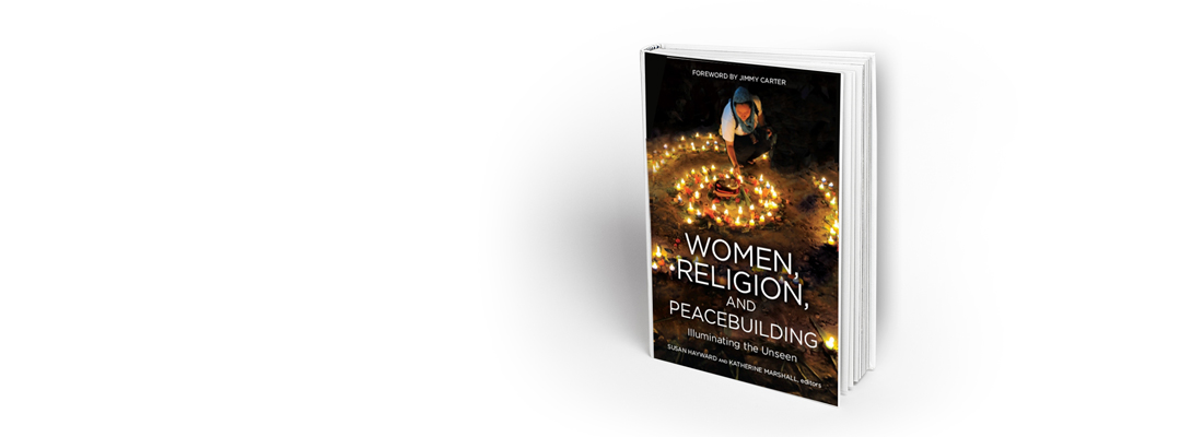 Women, Religion, and Peacebuilding: Illuminating the Unseen