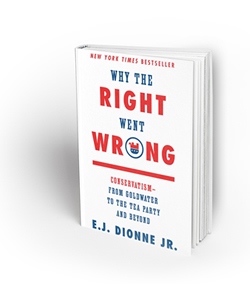 Why the Right Went Wrong: Conservatism–From Goldwater to the Tea Party and Beyond