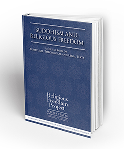 Buddhism and Religious Freedom: A Sourcebook of Scriptural, Theological, and Legal Texts