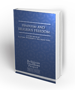 Hinduism and Religious Freedom: A Sourcebook of Scriptural, Theological, and Legal Texts