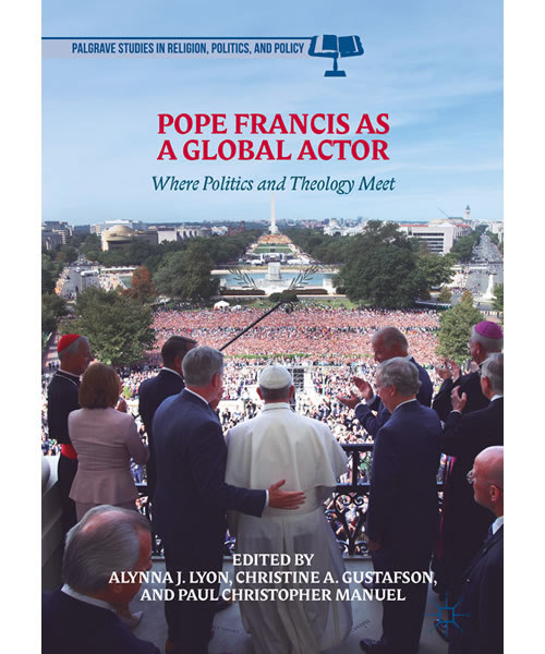 Pope Francis as a Global Actor: Where Politics and Theology Meet