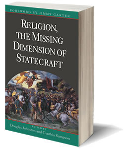 Religion, The Missing Dimension of Statecraft: A Twentieth Anniversary Reflection