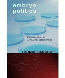Banchoffembryopoliticsethicspolicyatlanticdemocracies