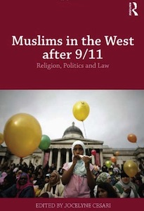 Muslims in the West After 9/11: Religion, Law and Politics