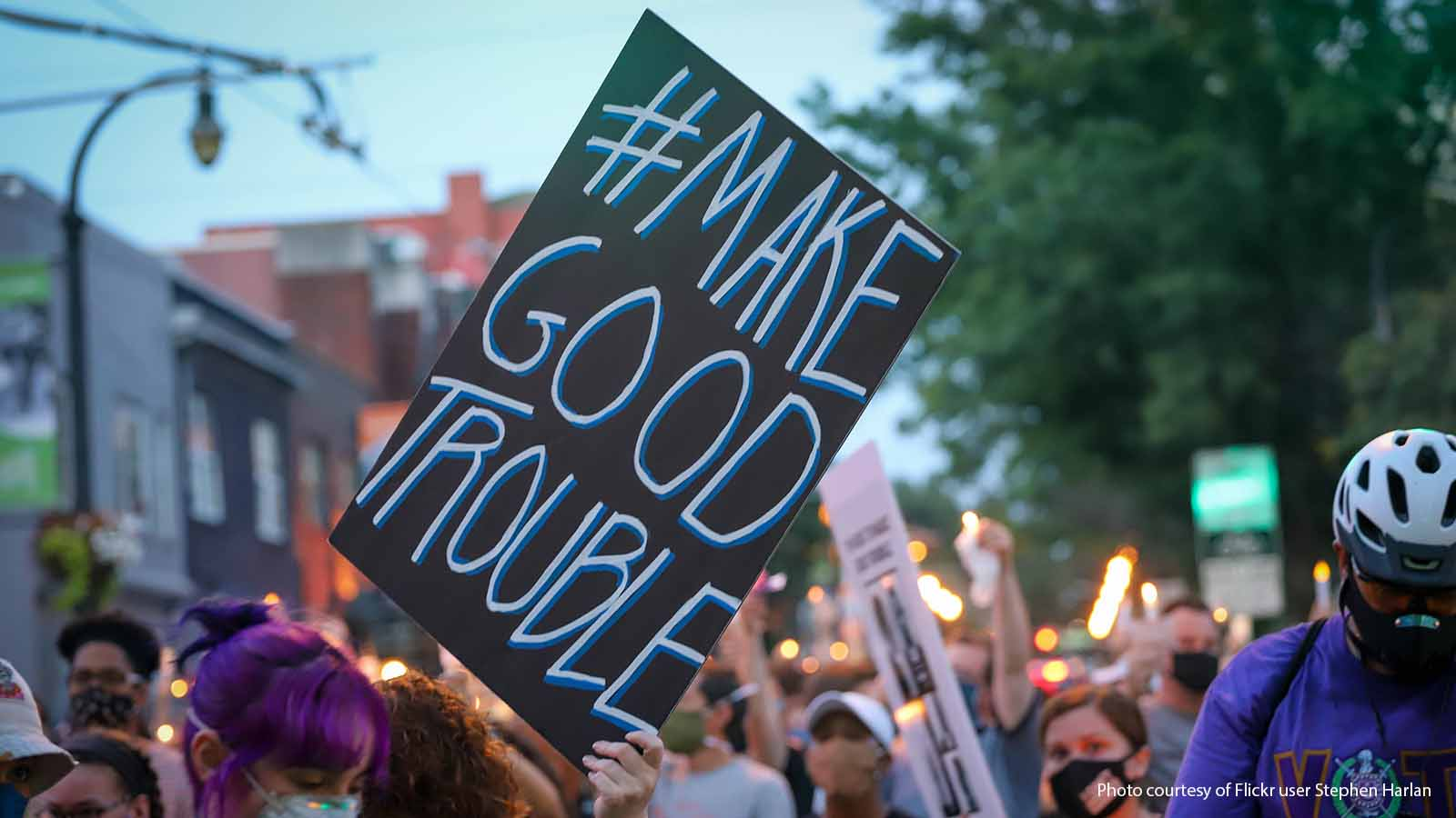 #Make Good Trouble sign at a vigil for Fmr. Rep. John Lewis in July 2020.