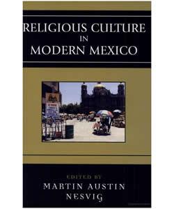 Nesvig religiousculturemodernmexico