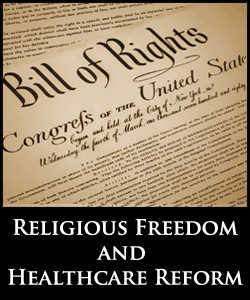 Religious Freedom and Healthcare Reform
