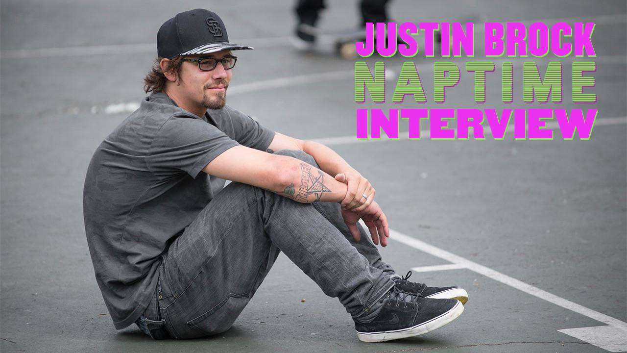 Justin Brock -- Naptime Interview