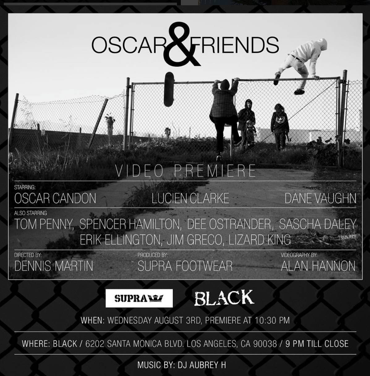 Oscar & Friends  -- Supra Video Premiere