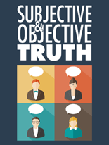 SubjectiveObjectTruth mrrg Subjective & Objective Truth