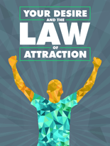 YourDesireLawAttraction mrrg Your Desire and the Law of Attraction