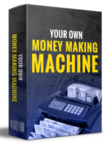 YourMoneyMakingMach mrrg Your Own Money Making Machine