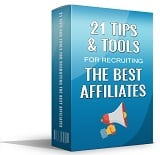 21TipsRecruitAffiliates mrrg 21 Tips And Tools For Recruiting The Best Affiliates