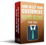 LetCustomersDoSelling mrrg Let Your Customers Do Your Selling For You
