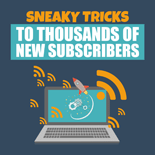 SneakyTricksNewSubs mrrg Sneaky Tricks To Thousands Of New Subscribers