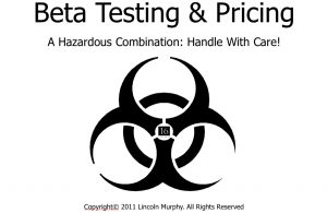 beta testing and pricing Beta Testing & Pricing: A Hazardous Combination (Video)