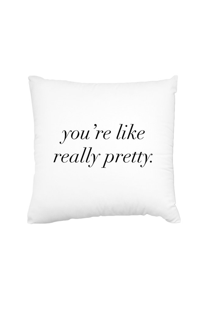 Shop Betches you're like really pretty throw pillow