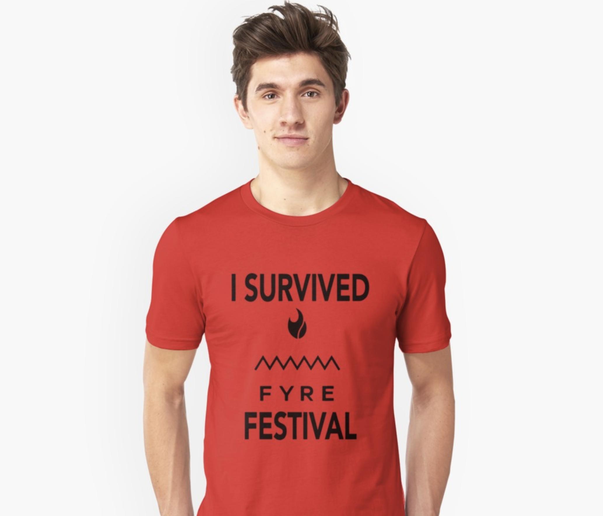 I Survived Fyre Festival Unisex T-Shirt