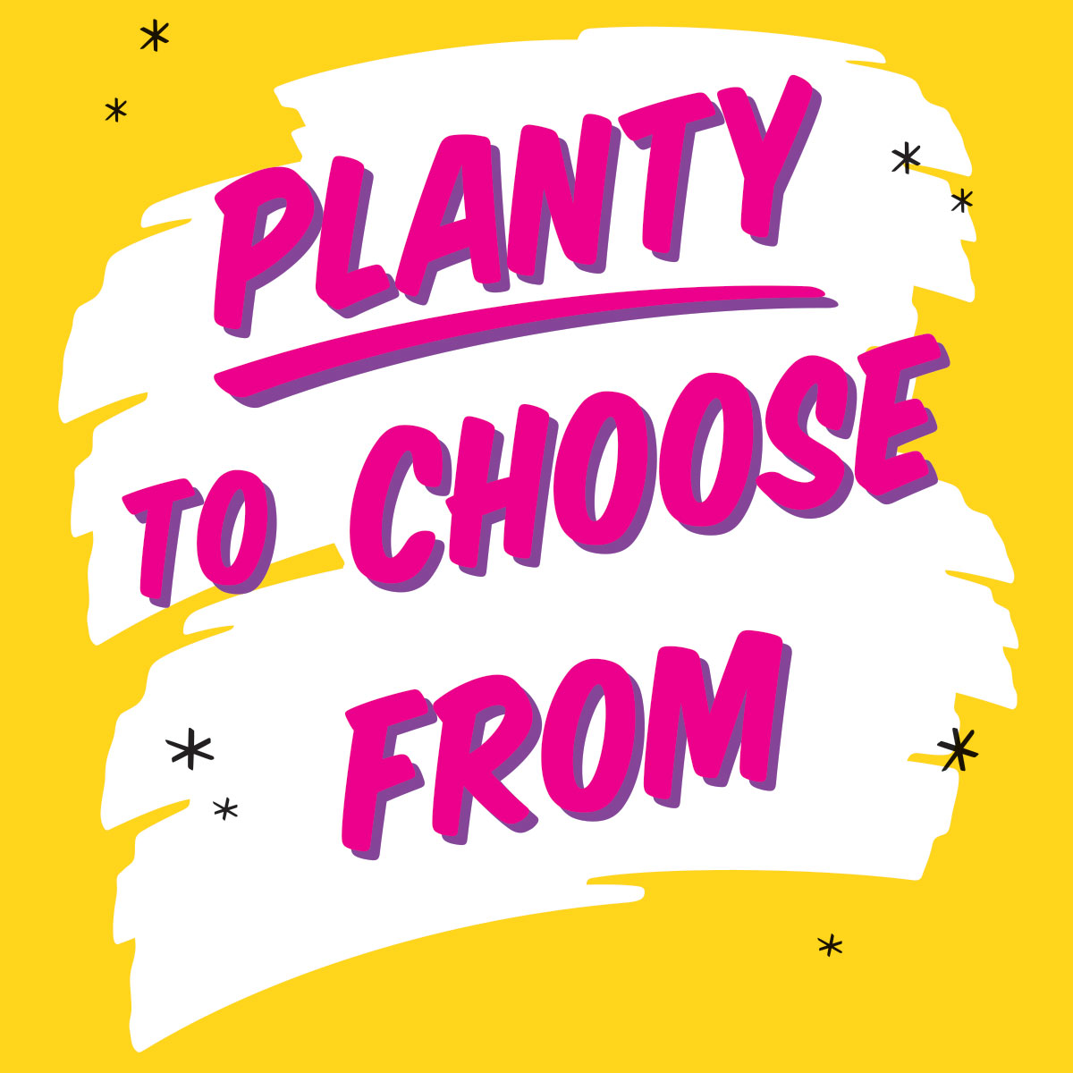 Planty To Choose From
