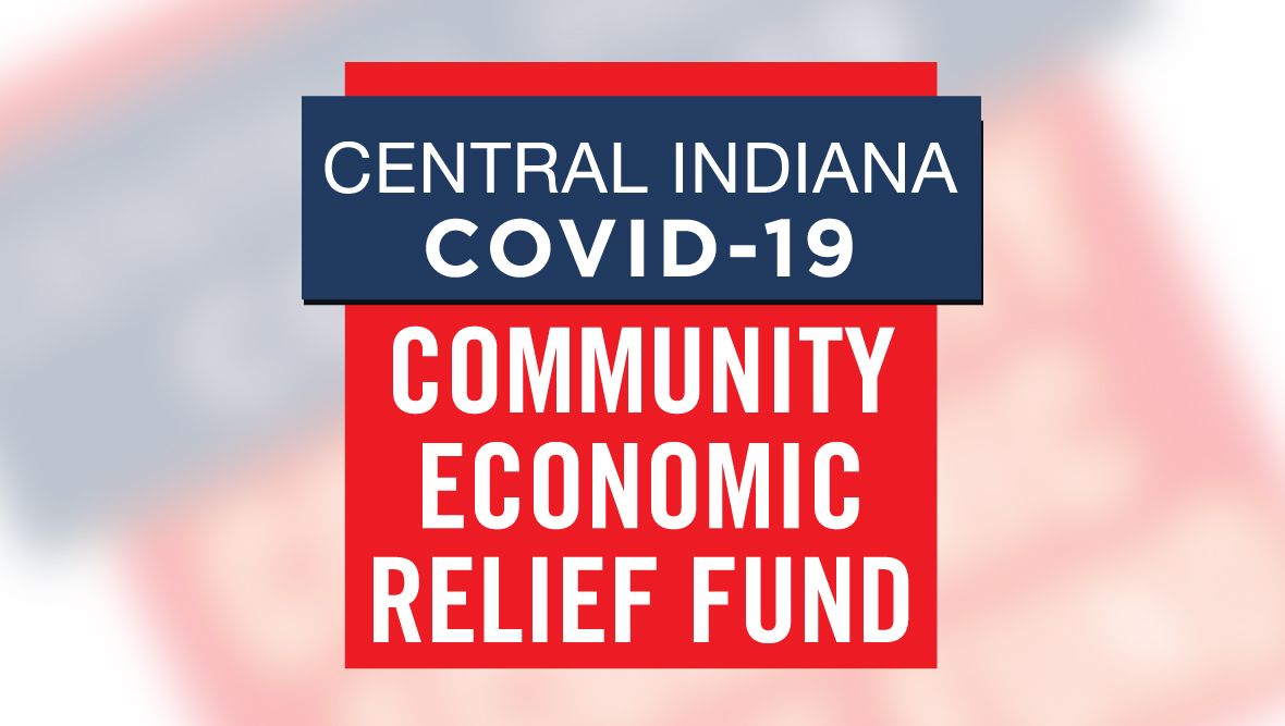 Central Indiana COVID-19 Community Economic Relief Fund