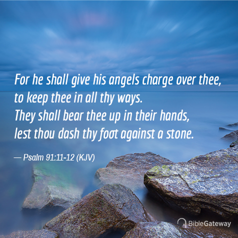 Psalm 91:11-12 (4/23/1274) - KJV Visual Verse of the Day - Bible