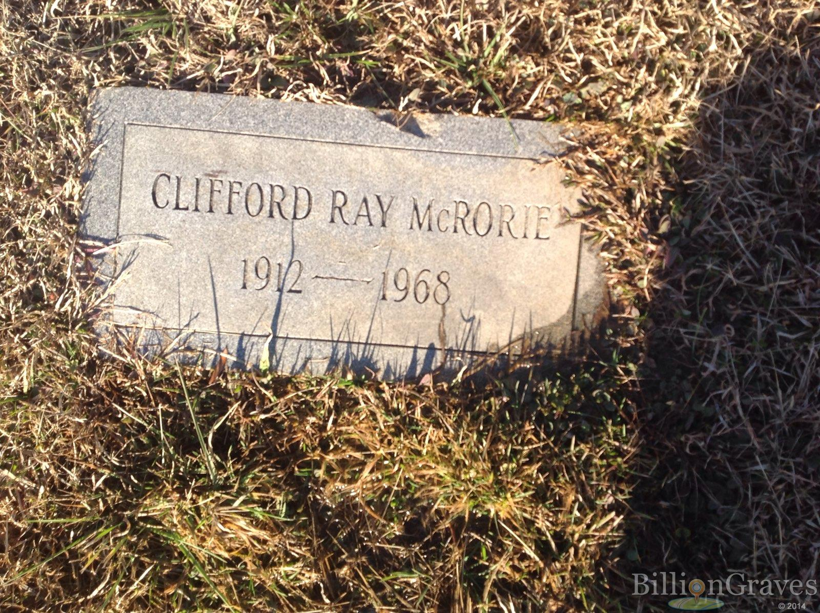 Clifford Ray McRorie 1912 1968 Grave Site