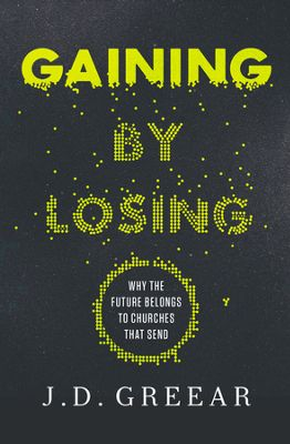 Click to buy your copy of Gaining by Losing in the Bible Gateway Store