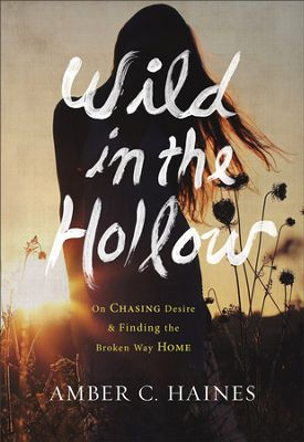 Click to buy your copy of Wild in the Hollow in the Bible Gateway Store