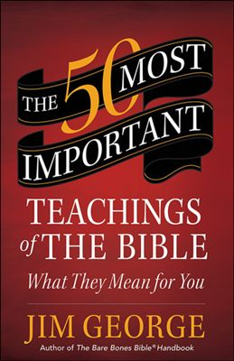 Click to buy your copy of The 50 Most Important Teachings of the Bible in the Bible Gateway Store