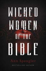 Buy your copy of Wicked Women of the Bible in the Bible Gateway Store where you'll enjoy low prices every day