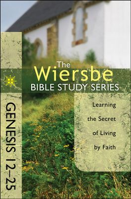 Click to buy your copy of The Warren Wiersbe Bible Study Series: Genesis 12-25 in the Bible Gateway Store