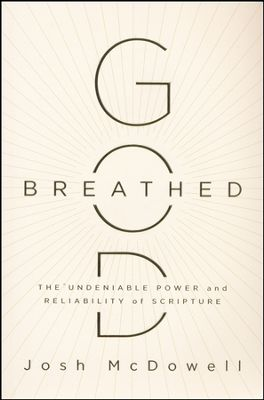 Buy your copy of God-Breathed: The Undeniable Power and Reliability of Scripture in the Bible Gateway Store