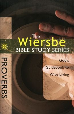Click to buy your copy of The Warren Wiersbe Bible Study Series: Proverbs in the Bible Gateway Store