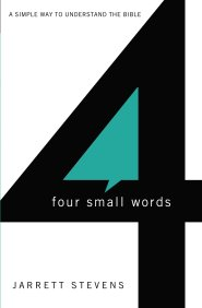 Click to buy your copy of Four Small Words in the Bible Gateway Store