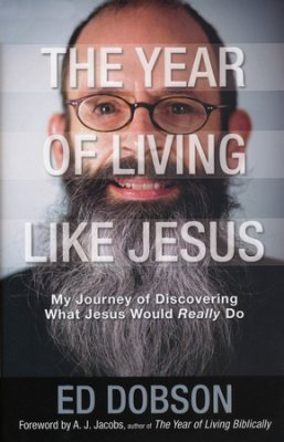 Click to buy your copy of The Year of Living Like Jesus: My Journey of Discovering What Jesus Would Really Do in the Bible Gateway Store