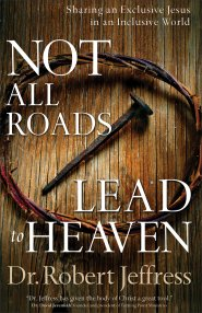 320339372dd Click to buy your copy of Not All Roads Lead to Heaven in the Bible Gateway