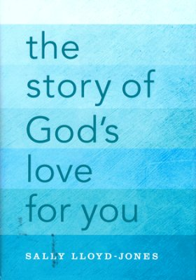 Click to buy your copy of The Story of God's Love for You in the Bible Gateway Store