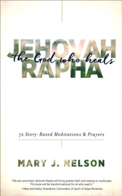 Click to buy your copy of Jehovah-Rapha in the Bible Gateway Store