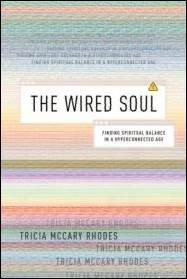 Buy your copy of The Wired Soul in the Bible Gateway Store