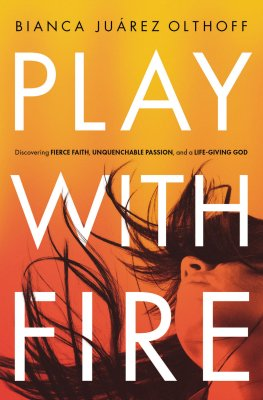 Buy your copy of Play with Fire in the Bible Gateway Store