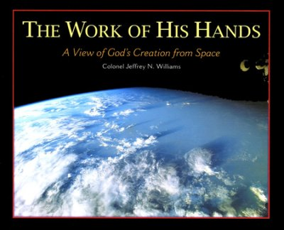 Buy your copy of The Work of His Hands: A View of God's Creation from Space in the Bible Gateway Store where you'll enjoy low prices every day