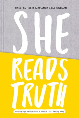 Buy your copy of She Reads Truth in the Bible Gateway Store