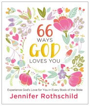 Buy your copy of 66 Ways God Loves You in the Bible Gateway Store