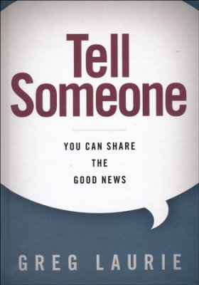 Buy your copy of Tell Someone in the Bible Gateway Store