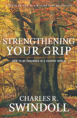 Buy your copy of Strengthening Your Grip: How to be Grounded in Chaotic World in the Bible Gateway Store