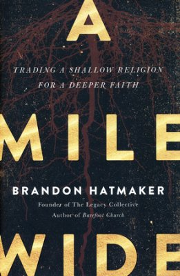 Buy your copy of A Mile Wide in the Bible Gateway Store