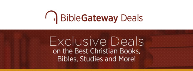 See Bible Gateway Deals in the Bible Gateway Store