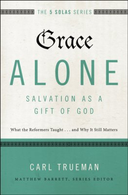 Buy your copy of Grace Alone: Salvation as a Gift of God in the Bible Gateway Store where it's always on sale